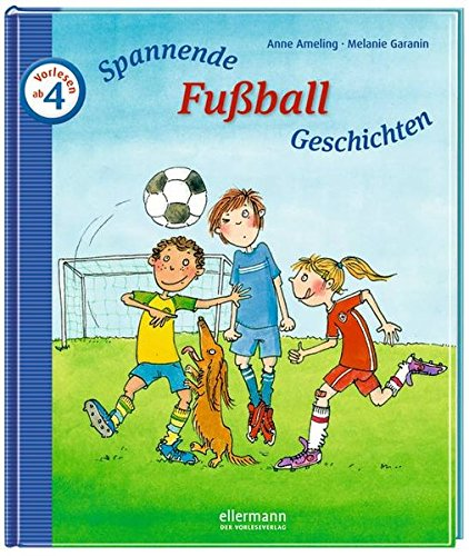 Spannende Fußballgeschichten zum Vorlesen