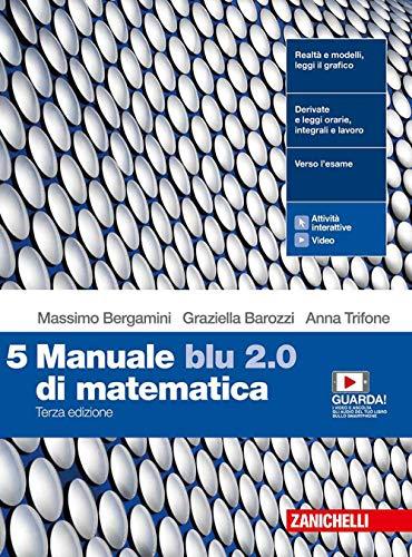 Manuale blu 2.0 di matematica. Per le Scuole superiori. Con e-book. Con espansione online (Vol. 5)