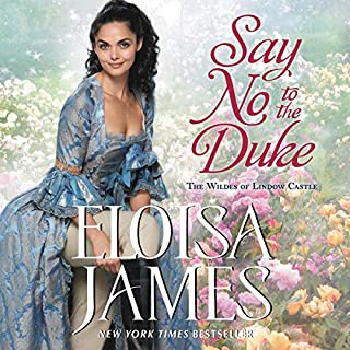 Say No to the Duke     The Wildes of Lindow Castle              De :                                                                                                                                 Eloisa James                               Lu par :                                                                                                                                 Susan Duerden                      Durée : 12 h     Pas de notations     Global 0,0