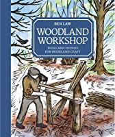 Woodland Workshop: Tools and Devices for Woodland Craft