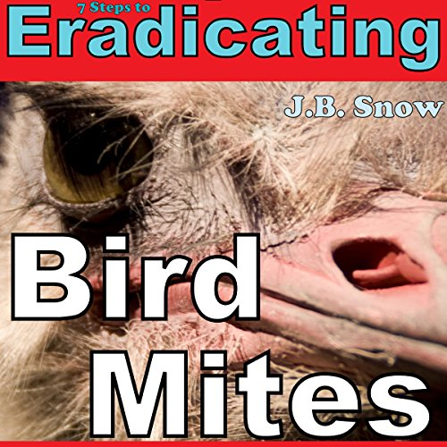 7 Steps to Eradicating Bird Mites audiobook cover art
