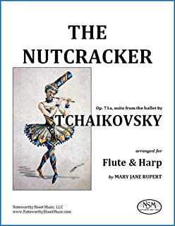 The Nutcracker by Tchaikovsky, arranged for Flute and Harp by Mary Jane Rupert