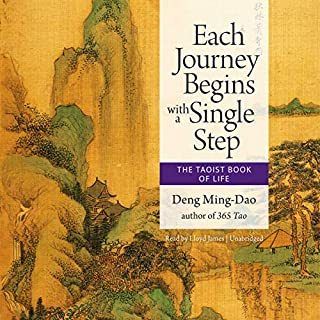 Each Journey Begins with a Single Step                   By:                                                                                                                                 Deng Ming-Dao,                                                                                        Deng Ming-Dao - editor,                                                                                        Deng Ming-Dao - translator                               Narrated by:                                                                                                                                 Lloyd James                      Length: 3 hrs and 8 mins     3 ratings     Overall 5.0