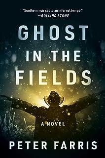 Ghost in the Fields: A Novel