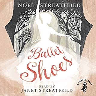 Ballet Shoes     A Story of Three Children on the Stage (A Puffin Book)              By:                                                                                                                                 Noel Streatfeild                               Narrated by:                                                                                                                                 Janet Streatfeild                      Length: 6 hrs and 20 mins     44 ratings     Overall 4.4