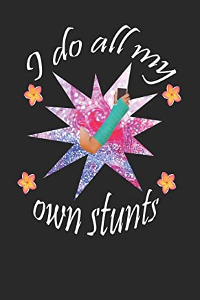 I Do All My Own Stunts: A funny blank lined journal for gymnastics training