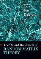 The Oxford Handbook of Random Matrix Theory (Oxford Handbooks)