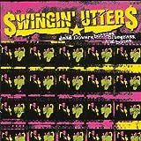 Songtexte von Swingin' Utters - Dead Flowers, Bottles, Bluegrass, and Bones