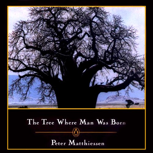 The Tree Where Man Was Born audiobook cover art