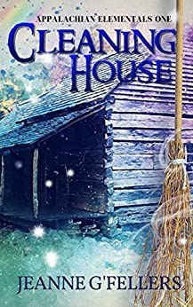Cleaning House (Appalachian Elementals Book 1) by [Jeanne G'Fellers]
