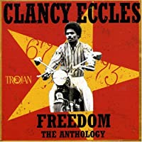 Freedom: Anthology 1967-1973 by CLANCY ECCLES