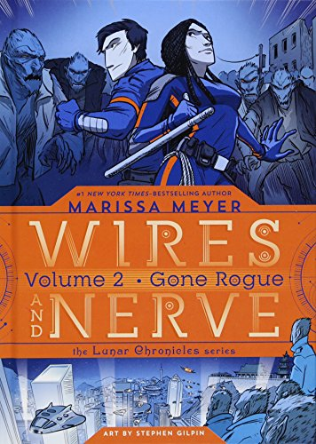 Wires and Nerve, Volume 2: Gone Rogue (Wires and Nerve, 2) -  Meyer, Marissa, Illustrated, Hardcover