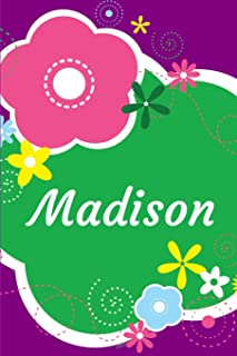 Madison: A Journal for Girls - Personalized with your Own Name! 6x9 inches, 110 lined pages.
