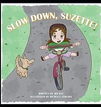 Slow Down, Suzette