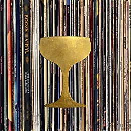 Booze & Vinyl: A Spirited Guide to Great Music and Mixed Drinks by [André Darlington, Tenaya Darlington]