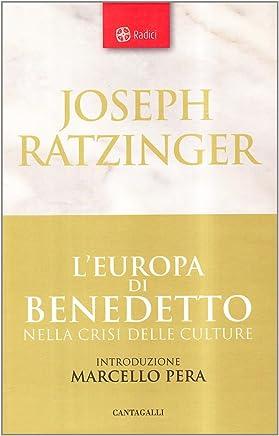 LEuropa di Benedetto nella crisi delle culture