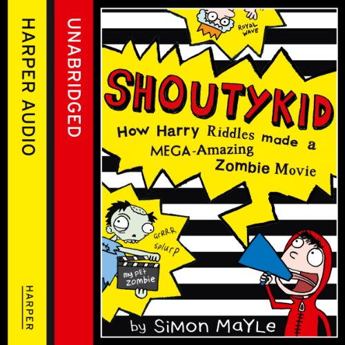 Shoutykid (1) - How Harry Riddles Made a Mega-Amazing Zombie Movie cover art