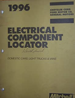 Mitchell 1996 Chrysler Corp Ford Motor Co General Motors Electrical Component Locator Domestic Cars Light Trucks and Vans