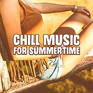 Chill Music for Summertime – Relaxing Melodies, Summer 2017, Holiday Memories, Easy Listening