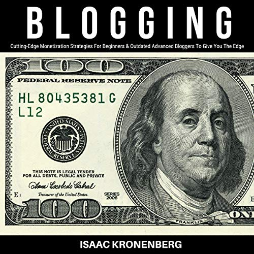 『Blogging: Cutting-Edge Monetization Strategies for Beginners and Outdated Advanced Bloggers to Give You the Edge』のカバーアート