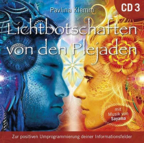 Lichtbotschaften von den Plejaden [Übungs-CD 3]: Zur positiven Umprogrammierung deiner Informationsfelder