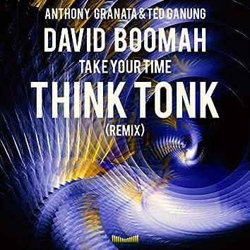 Take Your Time (Think Tonk Remix)