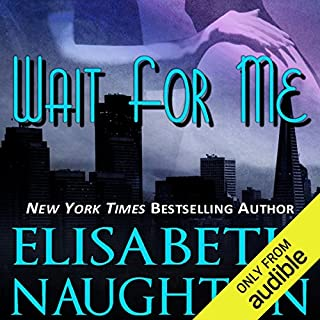 Wait for Me                   By:                                                                                                                                 Elisabeth Naughton                               Narrated by:                                                                                                                                 Erin Bennett                      Length: 10 hrs and 51 mins     311 ratings     Overall 4.3