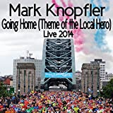 Going Home (Theme Of The Local Hero) (Live / 2014)