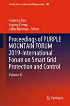 Proceedings of PURPLE MOUNTAIN FORUM 2019-International Forum on Smart Grid Protection and Control: Volume II (Lecture Notes in Electrical Engineering Book 585)