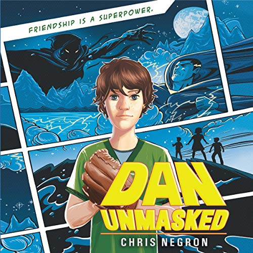 Dan Unmasked Audiobook By Chris Negron cover art