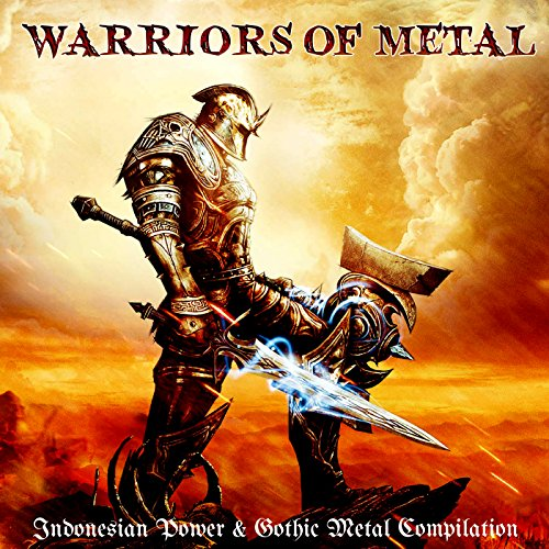 Warriors of Metal: Indonesian Power & Gothic Metal Compilation