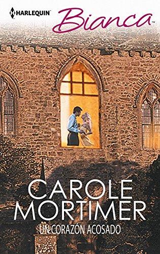 Un corazón acosado de Carole Mortimer
