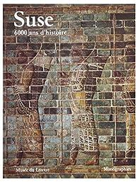 Suse : 6000 ans d'histoire par Pierre Amiet