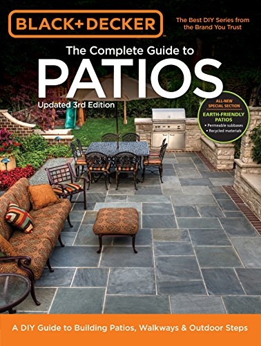 Compare Textbook Prices for Black & Decker Complete Guide to Patios - : A DIY Guide to Building Patios, Walkways & Outdoor Steps 3 Edition ISBN 0789172004602 by Editors of Cool Springs Press