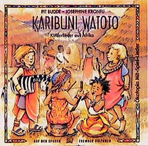 Karibuni Watoto. CD: Kinderlieder aus Afrika (Ökotopia Mit-Spiel-Lieder)