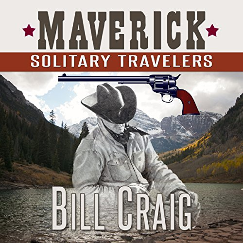 Maverick: Solitary Travelers     Maverick, Book 1              By:                                                                                                                                 Bill Craig                               Narrated by:                                                                                                                                 Brit Whittle                      Length: 2 hrs and 1 min     Not rated yet     Overall 0.0
