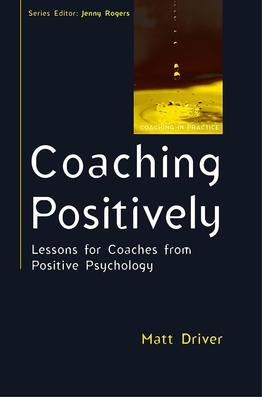 机グレートオーク擬人Coaching Positively: Lessons for Coaches from Positive Psychology (Coaching in Practice)