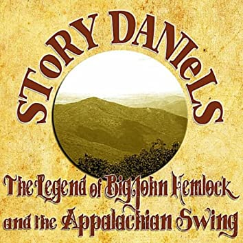 The Legend of Big John Hemlock and the Appalachian Swing
