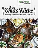 Aus Omas Küche: Lieblingsgerichte aus der guten alten Zeit