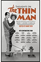 Thoughts on The Thin Man: Essays on The Delightful Detective Work of Nick & Nora Charles Kindle Edition