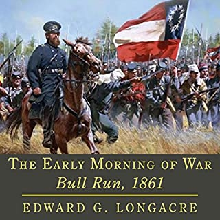 The Early Morning of War: Bull Run, 1861 (Campaigns and Commanders Series) audiobook cover art