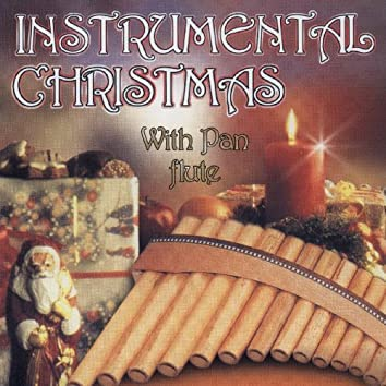 Instrumental Christmas (With Pan Flute)