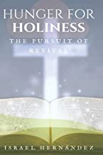 Hunger for Holiness The Pursuit of Revival