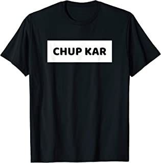 Chup Kar Desi T-Shirt