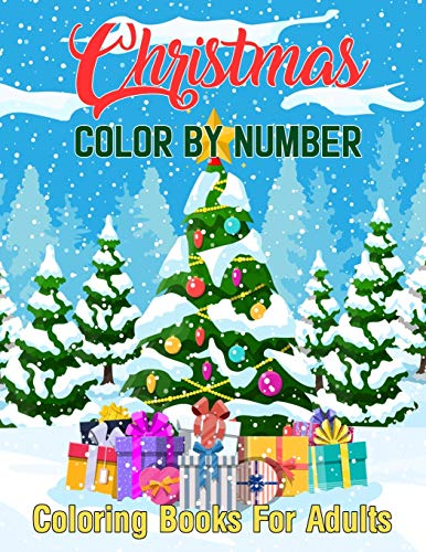 Christmas Color By Number Coloring Books For Adults: A Christmas Holiday...