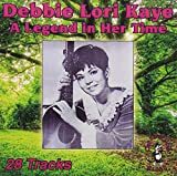 Debbie Lori Kaye: Legend in Her Time (Audio CD)