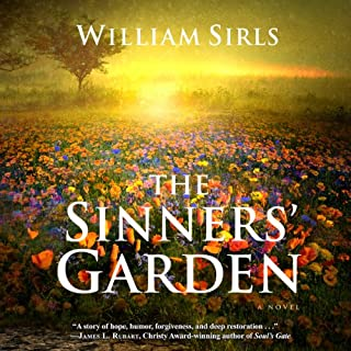 The Sinners' Garden                   By:                                                                                                                                 William Sirls                               Narrated by:                                                                                                                                 John McLain                      Length: 11 hrs and 7 mins     Not rated yet     Overall 0.0
