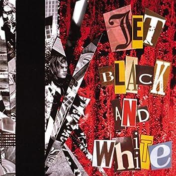 Jet Black and White