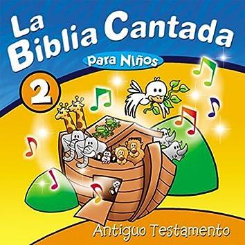 La Biblia Cantada para Niños, Vol. 2 (Antiguo Testamento)