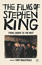 The Films of Stephen King: From Carrie to The Mist